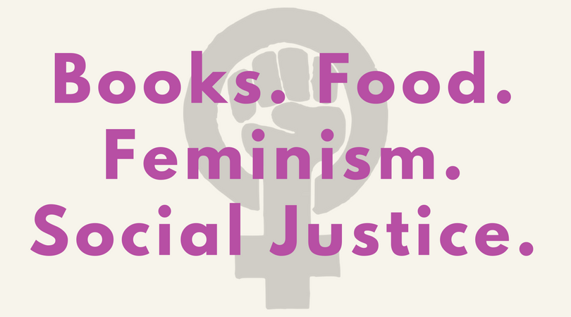 "Pale background with gray ""feminist fist"" logo. Pink text says ""Books. Food. Feminism. Social Justice."""