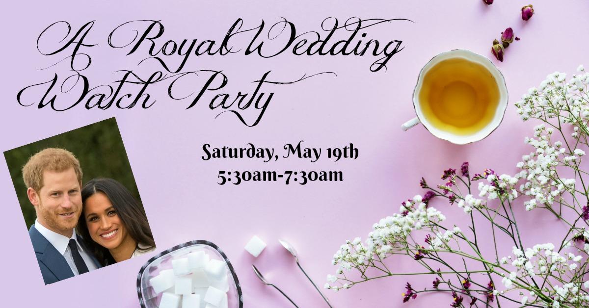 Royal Wedding Watch.A Royal Wedding Watch Party Kansas City Public Library