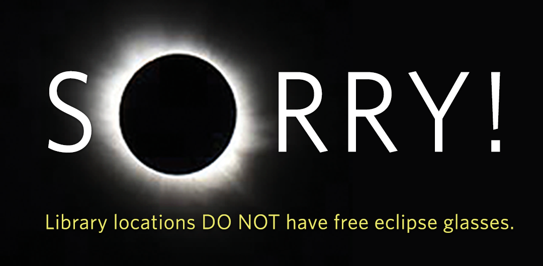 Sorry, Library locations DO NOT have free eclipse glasses.