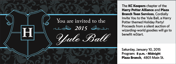 The KC Keepers chapter of the Harry Potter Alliance and Plaza Branch Teen Services, presents the Yule Ball, a Harry Potter themed holiday party! Proceeds from a silent auction of wizarding-world goodies will go to benefit reStart. Admission is free.