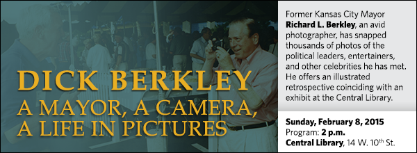 Former Kansas City Mayor Richard L. Berkley, an avid photographer, has snapped thousands of photos of the political leaders, entertainers, and other celebrities he has met. He offers an illustrated retrospective coinciding with an exhibit at the Central Library.