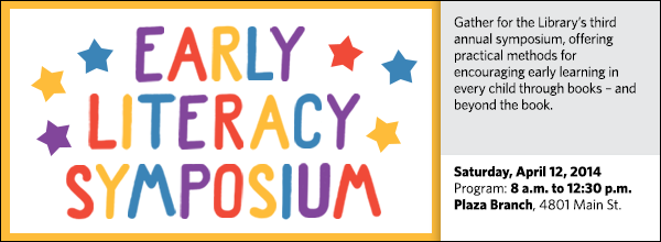 Gather for the Library's third annual symposium, offering practical methods for encouraging early learning in every child through books – and beyond the book.