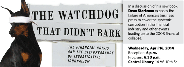 In a discussion of his new book, Dean Starkman exposes the failure of America's business press to cover the systemic corruption in the financial industry and other events leading up to the 2008 financial collapse.