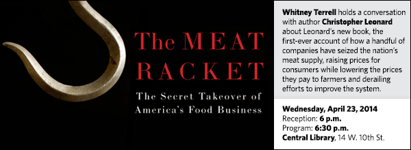 Whitney Terrell holds a conversation with author Christopher Leonard about Leonard's new book, the first-ever account of how a handful of companies have seized the nation's meat supply, raising prices for consumers while lowering the prices they pay to farmers and derailing efforts to improve the system.