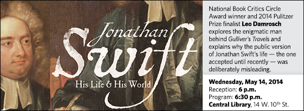 National Book Critics Circle Award winner and 2014 Pulitzer Prize finalist Leo Damrosch explores the enigmatic man behind Gulliver's Travels and explains why the public version of Jonathan Swift's life — the one accepted until recently — was deliberately misleading.