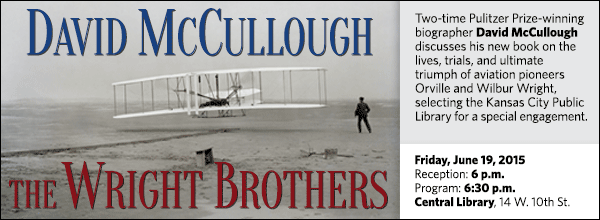 Two-time Pulitzer Prize-winning biographer David McCullough discusses his new book on the lives, trials, and ultimate triumph of aviation pioneers Orville and Wilbur Wright, selecting the Kansas City Public Library for a special engagement.