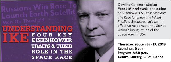 The Race for Space and World Prestige, discusses Ike's calm, effective response to the Soviet Union's inauguration of the Space Age in 1957.