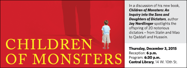 An Inquiry into the Sons and Daughters of Dictators, author Jay Nordlinger spotlights the offspring of 20 notorious dictators – from Stalin and Mao to Qaddafi and Hussein.