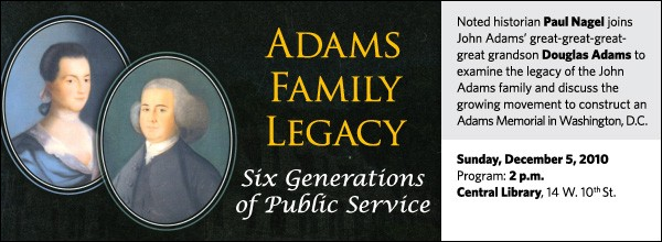 Noted historial Paul Nagel joins John Adams' great-great-great-great grandson Douglas Adams to examine the legacy of the John Adams family and discuss the growing movement to construct an Adams Memorial in Washington D.C.