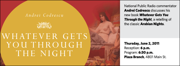National Public Radio commentator Andrei Codrescu discusses his new book Whatever Gets You Through the Night, a retelling of the classic Arabian Nights.