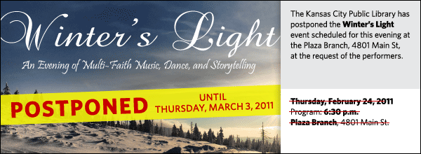 The Kansas City Public Library has postponed the Winter's Light event scheduled for this evening at the Plaza Branch, 4801 Main St,  at the request of the performers.
