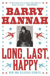 Barry Hannah - Long, Last, Happy