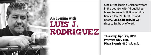 One of the leading Chicano writers in the country with 14 published books in memoir, fiction, nonfiction, children's literature, and poetry, Luis J. Rodriguez will discuss his body of work.