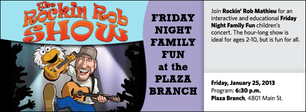 Join Rockin' Rob Mathieu for an interactive and educational Friday Night Family Fun children's concert. The hour-long show is ideal for ages 2-10, but is fun for all.
