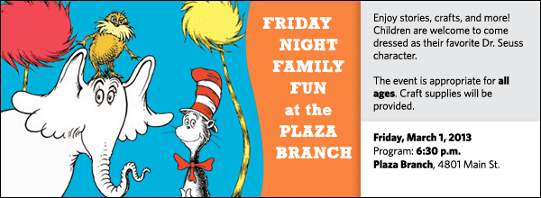 njoy stories, crafts, and more! Children are welcome to come dressed as their favorite Dr. Seuss character. The event is appropriate for all ages. Craft supplies will be provided.