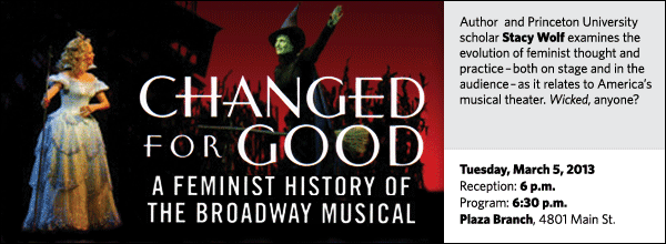 Author  and Princeton University scholar Stacy Wolf examines the evolution of feminist thought and practice – both on stage and in the audience – as it relates to America's musical theater. Wicked, anyone?