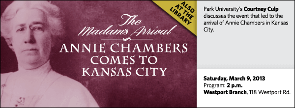 Park University's Courtney Culp discusses the event that led to the arrival of Annie Chambers in Kansas City.