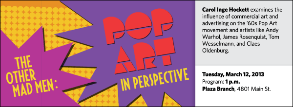 Carol Inge Hockett examines the influence of commercial art and advertising on the '60s Pop Art movement and artists like Andy Warhol, James Rosenquist, Tom Wesselmann, and Claes Oldenburg.