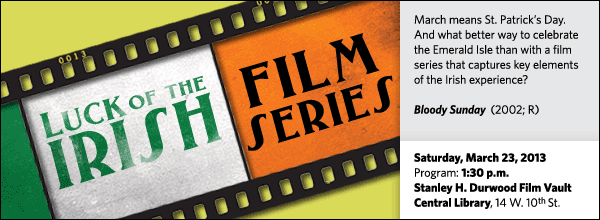 March means St. Patrick's Day. And what better way to celebrate the Emerald Isle than with a film series that captures key elements of the Irish experience?
