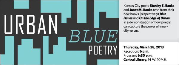 Kansas City poets Stanley E. Banks and Janet M. Banks read from their new books (respectively) Blue Issues and On the Edge of Urban  in a demonstration of how poetry  can capture the power of inner- city voices.