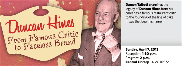 Damon Talbott examines the legacy of Duncan Hines from his career as a famous restaurant critic to the founding of the line of cake mixes that bear his name.