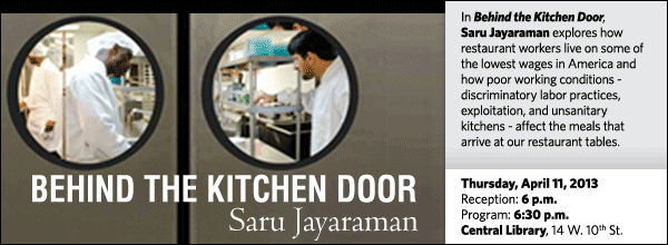 In Behind the Kitchen Door,  Saru Jayaraman explores how restaurant workers live on some of the lowest wages in America and how poor working conditions - discriminatory labor practices, exploitation, and unsanitary kitchens - affect the meals that arrive at our restaurant tables.
