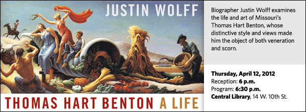 Biographer Justin Wolff examines the life and art of Missouri's Thomas Hart Benton, whose distinctive style and views made him the object of both veneration and scorn.