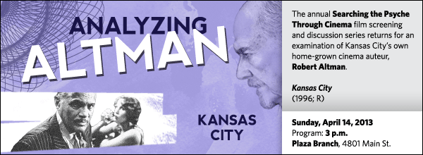 The annual Searching the Psyche Through Cinema film screening and discussion series returns for an examination of Kansas City's own home-grown cinema auteur, Robert Altman.