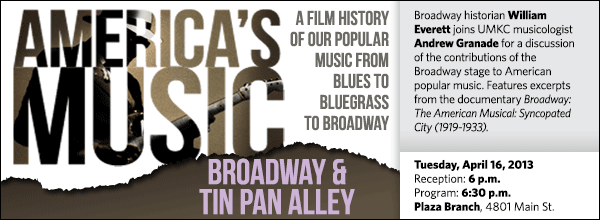 Broadway historian William Everett joins UMKC musicologist Andrew Granade for a discussion of the contributions of the Broadway stage to American popular music. Features excerpts from the documentary Broadway: The American Musical: Syncopated City (1919-1933).