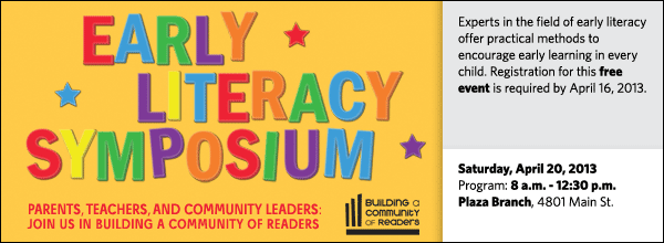 Experts in the field of early literacy offer practical methods to encourage early learning in every child. Registration for this free event is required by April 16, 2013.