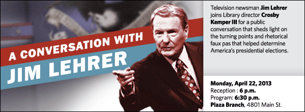 Television newsman Jim Lehrer and author Lee Banville join Library director Crosby Kemper III for a public conversation that provides insight into the presidential debate moments that shaped history.