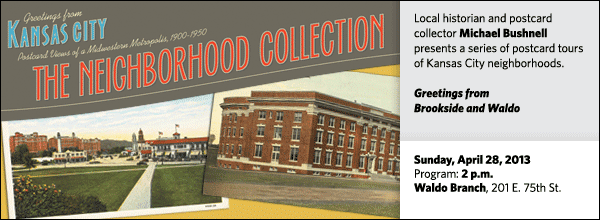 Local historian and postcard collector Michael Bushnell presents a series of postcard tours of Kansas City neighborhoods. Greetings from Brookside and Waldo