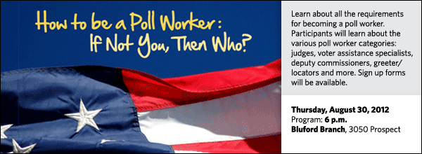 Learn about all the requirements for becoming a poll worker. Participants will learn about the various poll worker categories: judges, voter assistance specialists, deputy commissioners, greeter/