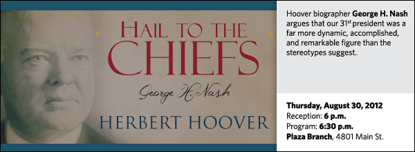 Hoover biographer George H. Nash argues that our 31st president was a far more dynamic, accomplished,  and remarkable figure than the stereotypes suggest.