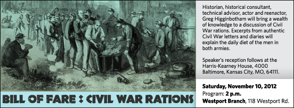 Historian, historical consultant, technical advisor, actor and reenactor, Greg Higginbotham will bring a wealth of knowledge to a discussion of Civil War rations. Excerpts from authentic Civil War letters and diaries will explain the daily diet of the men in both armies.