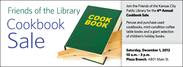 Join the Friends of the Kansas City Public Library for the 6th Annual Cookbook Sale. Peruse and purchase used cookbooks, mint-condition coffee table books and a giant selection of children's holiday books.