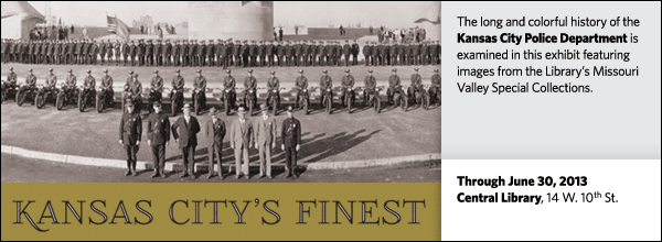 The long and colorful history of the Kansas City Police Department is examined in this exhibit featuring images from the Library's Missouri Valley Special Collections.