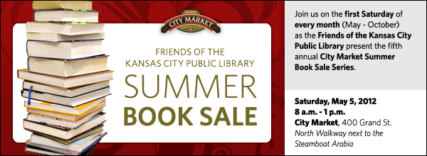 Join us on the first Saturday of every month (May - October) as the Friends of the Kansas City Public Library present the fifth annual City Market Summer Book Sale Series.