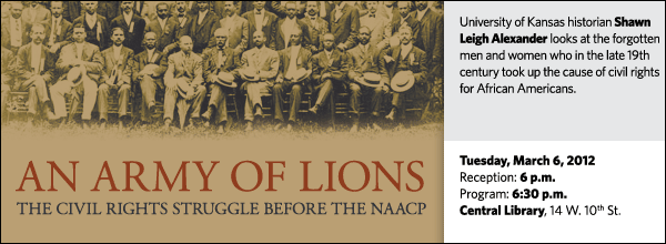 University of Kansas historian Shawn Leigh Alexander looks at the forgotten men and women who in the late 19th century took up the cause of civil rights for African Americans.