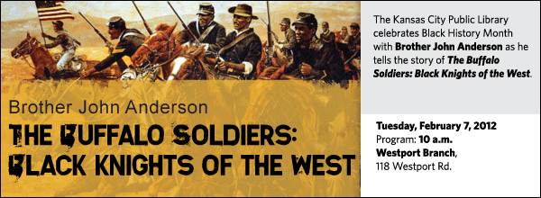 The Kansas City Public Library celebrates Black History Month with Brother John Anderson as he tells the story of The Buffalo Soldiers: Black Knights of the West.