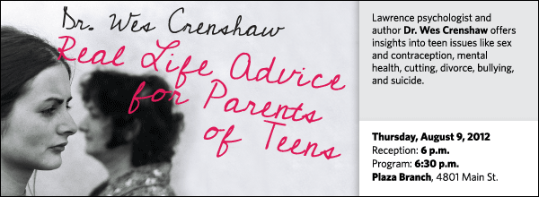 Lawrence psychologist and author Dr. Wes Crenshaw offers insights into teen issues like sex and contraception, mental health, cutting, divorce, bullying, and suicide.