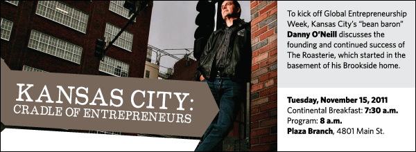 "To kick off Global Entrepreneurship Week, Kansas City's ""bean baron"" Danny O'Neill discusses the founding and continued success of The Roasterie, which started in the basement of his Brookside home."