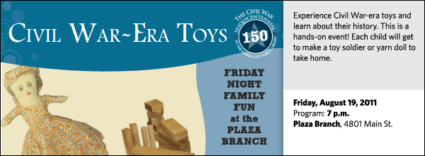 Experience Civil War-era toys and learn about their history. This is a hands-on event! Each child will get to make a toy soldier or yarn doll to take home.