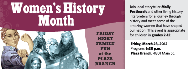 Join local storyteller Molly Postlewait and other living history interpreters for a journey through history and meet some of the amazing women that have shaped our nation. This event is appropriate for children in grades 2-12.