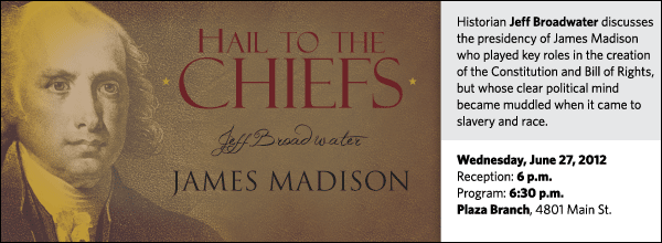 Historian Jeff Broadwater discusses the presidency of James Madison who played key roles in the creation of the Constitution and Bill of Rights, but whose clear political mind became muddled when it came to slavery and race.