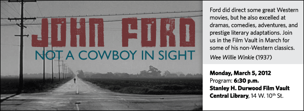 Ford did direct some great Western movies, but he also excelled at dramas, comedies, adventures, and prestige literary adaptations. Join us in the Film Vault in March for some of his non-Western classics.