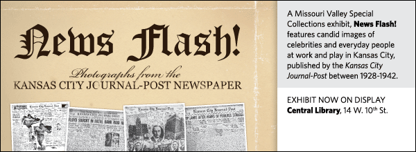 A Missouri Valley Special  Collections exhibit, News Flash! features candid images of  celebrities and everyday people at work and play in Kansas City, published by the Kansas City Journal-Post between 1928-1942.