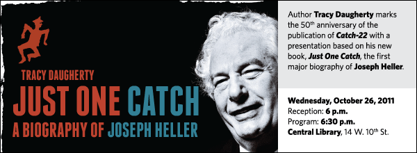 Author Tracy Daugherty marks the 50th anniversary of the publication of Catch-22 with a presentation based on his new book, Just One Catch, the first major biography of Joseph Heller.