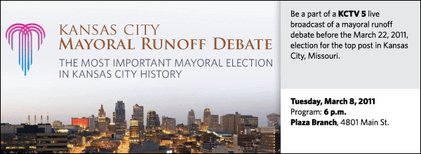 Be a part of a KCTV 5 live broadcast of a mayoral runoff debate before the March 22, 2011, election for the top post in Kansas City, Missouri.