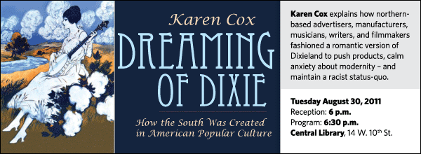 Karen Cox explains how northern-based advertisers, manufacturers, musicians, writers, and filmmakers fashioned a romantic version of Dixieland to push products, calm anxiety about modernity – and maintain a racist status-quo.